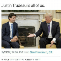 We feel you. ohcanada🇨🇦 Repost @peopleforbernie Canada donaldtrump: Justin Trudeau is all of us.  2/13/17, 12:52 PM from San Francisco, CA  2 024  RET WIEETS  I IKES We feel you. ohcanada🇨🇦 Repost @peopleforbernie Canada donaldtrump