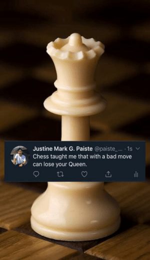 Ah yes, Deepchess: Justine Mark G. Paiste @paiste.. . 1s  Chess taught me that with a bad move  can lose your Queen. Ah yes, Deepchess