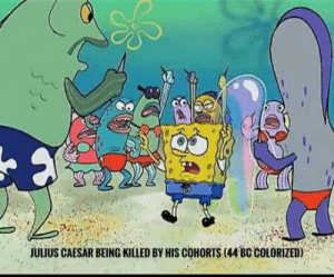 Caesar, Cohorts, and Colorized: .  JUuUS CAESAR BEING KILLED BY HIS COHORTS (44BC COLORIZED Caesar