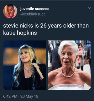 Dank, Juvenile, and Memes: juvenile success  @iceblinksucc  stevie nicks is 26 years older than  katie hopkins  6:42 PM 20May 18 well shes also a witch so that helps by SmoothBabyAss FOLLOW HERE 4 MORE MEMES.