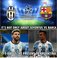 Messi vs Dybala! 🔥 Follow @instatroll.soccer: JUVENTUS  FC B  ETE  CHAMPIONS  LEAGUE  IT'S NOT ONLY ABOUT JUVENTUS VS BARCA  IT S ABOUT THE PRESENT OF ARGENTINA Messi vs Dybala! 🔥 Follow @instatroll.soccer