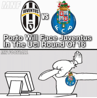 Emoji, FC Porto, and Memes: JUVENTUS  Porto Will Face Juventus  In The UCI Round Of 16  MIN FOOTBALL FC Porto fans right now... 😂 🔺Get Footballers Emoji's! (FREE App in our Bio!)
