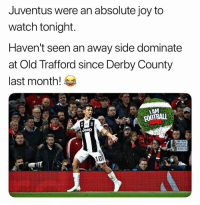 @iAmFootballMemes was voted The Best Football Account for September! Congratulations guys!😂🏆: Juventus were an absolute joy to  watch tonight  Haven't seen an away side dominate  at Old Trafford since Derby County  last month!  AM  Jeep  OSSO TER  RONALDO  10 @iAmFootballMemes was voted The Best Football Account for September! Congratulations guys!😂🏆