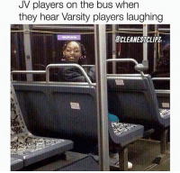Nba, Who, and Can: JV players on the bus when  they hear Varsity players laughing  CLEANESTCLIPZ Hahaha Who can relate... 😂😭