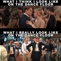 Perception is not reality.-EDMmemes EDMmeme EDM WolfOfWallstreet Meme Memes: WHAT I THINK I LOOK LIKE  ON THE DANCE FLOOR  @ED MME ME  WHAT I REALLY LOOK LIKE  ON THE DANCE FLOOR Perception is not reality.-EDMmemes EDMmeme EDM WolfOfWallstreet Meme Memes