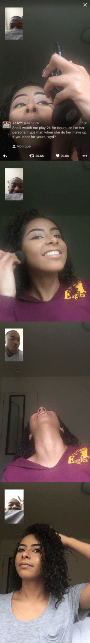 """Cute, Hype, and Hype Man: JZATM @Jizzuhhh  16h  She'll watch me play 2k for hours, so I'm her  personal hype man when she do her make up.  If you dont for yours, wyd?  Monique  20.6K  29.8K   ag e   ORIA  agles iverbz:  nalgonaofcolor:  You can tell he's going """"ohhHhhhhHHH!"""" 😩😭 this is so cute lmao  this is one of most wholesome me posts ive ever seen"""