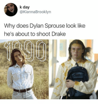 Drake, Memes, and Lesbian: k day  @KiannaBrooklyn  Why does Dylan Sprouse look like  he's about to shoot Drake Lookin like a lesbian mom • Follow @savagememesss for more posts daily