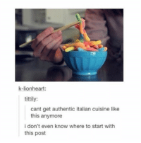this is so white but I love it: k-lionheart:  tittily:  cant get authentic italian cuisine like  this anymore  i don't even know where to start with  this post this is so white but I love it