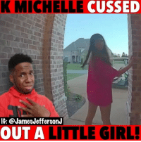K. Michelle, Memes, and Girl: K MICHELLE CUSSED  IG: @JamesJeffersonJ  OUT A LITTLE GIRL So @kmichellemusic cussed out this lil girl on her porch...🐸☕️ kmichelle