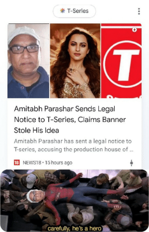 Next move: Delete channel: k T-Series  Amitabh Parashar Sends Legal  Notice to T-Series, Claims Banner  Stole His Idea  Amitabh Parashar has sent a legal notice to  T-series, accusing the production house of  18  NEWS18 15 hours ago  carefully, he's a hero Next move: Delete channel