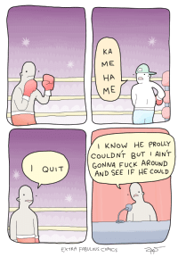 "Fuck, Http, and Comics: KA  ME  ME  I KNoW HE PRoLLY  CoULDNT BUT I AINT  GONNA Fuck ARoUND  AND SEE IF HE CoULD  QUIT  EXTRA FABULoUS CoMICS <p>Could this have potential? via /r/MemeEconomy <a href=""http://ift.tt/2FPurDA"">http://ift.tt/2FPurDA</a></p>"