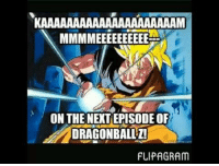 Find out next time on dragon ball z. Hate it when this happens.: KAAAAAAAAAAAAAAAAAAAAAM  ON THE NEXTEPISODEOF  DRAGONBALL Z!  FLIPAGRAM Find out next time on dragon ball z. Hate it when this happens.