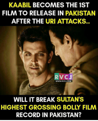 Memes, Pakistan, and 🤖: KAABIL BECOMES THE 1ST  FILM TO RELEASE IN PAKISTAN  AFTER THE URI ATTACKS.  RV CJ  WWW. RVCJ.COM  WILL IT BREAK SULTAN'S  HIGHEST GROSSING BOLLY FILM  RECORD IN PAKISTAN? KAABIL! rvcjinsta