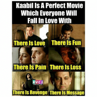 Memes, Revenge, and 🤖: Kaabil ISA Perfect Movie  Which Everyone Will  Fall In Love With  There Is Love There is Fun  Thereis Pain Therels Loss  VC J  WWW.RVCJ.COM  There Is Revenge There Is Message Kaabil Movie rvcjinsta