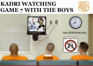 National Hockey League (NHL), Game, and Toronto: KADRI WATCHING  GAME 7 WITH THE BOYS  53  3  8  6  NHL DETENTION HALL  NO FIGHTING  OUCH  KADRI Will Toronto keep Nazem around after getting kicked out of two straight series for being an idiot?  #TheNHLMemes