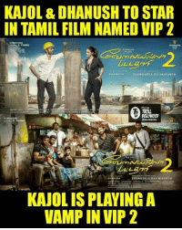 Kajol returns backs to Tamil cinema after 20 years #Kaali: KAJOL&DHANUSH TO STAR  IN TAMIL FILM NAMEDVIP 2  V CREATIONS  DHA NUSH  SOUNDARYA RAJINIKANT  TROLL  V CREATIONS  S. THAN  DHANUSH  SOUNDARYA RAJINIKANTH  KAUOLIS PLAYING A  VAMP IN VIP 2 Kajol returns backs to Tamil cinema after 20 years #Kaali