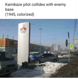 Kamikaze pilot crashes at friendly but rival war base (1945): Kamikaze pilot collides with enemy  base  (1945, colorized)  NITSUBISHI  MOTORS Kamikaze pilot crashes at friendly but rival war base (1945)