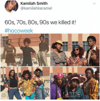 80s, Memes, and 80s 90s: Kamilah Smith  @kamilahkaramel  60s, 70s, 80s, 90s we killed it!  🙌🏻🙌🏻🙌🏻