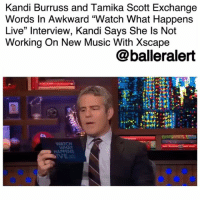 "Dad, Memes, and Music: Kandi Burruss and Tamika Scott Exchange  Words In Awkward ""Watch What Happens  Live"" Interview, Kandi Says She ls Not  Working On New Music With Xscape  @balleralert  NATCH  IVE二 KandiBurruss and Tamika Scott Exchange Words In Awkward ""Watch What Happens Live"" Interview, Kandi Says She Is Not Working On New Music With The Group – blogged by @MsJennyb (via @bravowwhl) ⠀⠀⠀⠀⠀⠀⠀ ⠀⠀⠀⠀⠀⠀⠀ Over the weekend, Xscape sat down with Andy Cohen for Bravo's ""Watch What Happens Live"" to promote their new endeavors. However, the conversation took a turn for the worse, when the group began to open up old wounds. ⠀⠀⠀⠀⠀⠀⠀ ⠀⠀⠀⠀⠀⠀⠀ In a sneak preview of the group's reality show, ""Xscape: Still Kickin' It,"" the group is shown discussing an unauthorized version of their story with Jermaine Dupri. The ladies were frustrated with the fact that Dupri, who produced and discovered the group, signed off on the airing of the unauthorized version. Meanwhile, Dupri was curious as to why the ladies of the group even cared. ⠀⠀⠀⠀⠀⠀⠀ ⠀⠀⠀⠀⠀⠀⠀ After the clip aired, Cohen discussed the scene with the women and inquired about the group's break up, but that is when things took a sharp left. ⠀⠀⠀⠀⠀⠀⠀ ⠀⠀⠀⠀⠀⠀⠀ Cohen asked TamikaScott if it was hard for her to admit that she made up the story about JermaineDupri and Kandi hooking up, to which she responded that she didn't. However, Kandi quickly intervened, saying that that particular part of the story was not made up, but that it was not what lead to the group's break up. ⠀⠀⠀⠀⠀⠀⠀ ⠀⠀⠀⠀⠀⠀⠀ ""Jermaine and I hooked up, but that's not why the group broke up,"" Kandi clarified. ""It was some other stuff that she said in the [radio] interview…you said that I hooked up with Jermaine's dad and that's absolutely not true."" ⠀⠀⠀⠀⠀⠀⠀ ⠀⠀⠀⠀⠀⠀⠀ ""So that is what I said that wasn't correct,"" Tamika replied, pointing towards Kandi. ⠀⠀⠀⠀⠀⠀⠀ ⠀⠀⠀⠀⠀⠀⠀ As the interview continued, the group also discussed new music, to which Kandi revealed that she will not be working on new music with the group. ⠀⠀⠀⠀⠀⠀⠀ ⠀⠀⠀⠀⠀⠀⠀ ""They are,"" Kandi said, pointing to Tamika, LatochaScott, and Tiny, adding that she is going on to work on other projects. However, the tour is still on track to begin later this month."