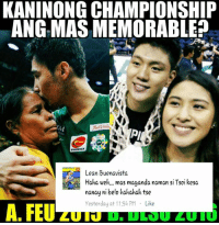 Lean, m.facebook, and m.facebook.com: KANINONG CHAMPIONSHIP  ANG MASMEMORABLE?  PHOENIX  Lean Buenavista  Haha, weh... mas maganda naman si Tsoi kesa  nanay ni belo hahahah tse  Yesterday at 11:54 PM  Like  A. FEU dude...  (c) https://m.facebook.com/story.php?story_fbid=1269173949815877&substory_index=0&id=404704022929545