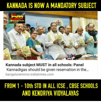 Source - BangaloreMirror.com #MustShare  Hope they will pass the rule soon😊: KANNADA IS NOW A MANDATORY SUBJECT  MEMES  Kannada subject MUST in all schools: Panel  Kannadigas should be given reservation in the...  bangaloremirror. indiatimes.com  FROM 1 10th STD IN ALL ICSE, CBSE SCHOOLS  AND KENDRIYA VIDYALAYAS Source - BangaloreMirror.com #MustShare  Hope they will pass the rule soon😊