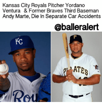 "Espn, Memes, and Mlb: Kansas City Royals Pitcher Yordano  Ventura & Former Braves Third Baseman  Andy Marte, Die In Separate Car Accidents  @balleralert Kansas City Royals Pitcher Yordano Ventura & Former Braves Third Baseman Andy Marte, Die In Separate Car Accidents - blogged by @eleven8 - ⠀⠀⠀⠀⠀⠀⠀⠀⠀ ⠀⠀⠀⠀⠀⠀⠀⠀⠀ Early reports are saying that YordanoVentura, 25 year old pitcher for the KansasCityRoyals, died in a fatal car accident in the DominicanRepublic. ⠀⠀⠀⠀⠀⠀⠀⠀⠀ ⠀⠀⠀⠀⠀⠀⠀⠀⠀ Cristian Moreno, a journalist for ESPN, confirmed the news on Twitter. Per his report, the accident occurred early this morning. ⠀⠀⠀⠀⠀⠀⠀⠀⠀ ⠀⠀⠀⠀⠀⠀⠀⠀⠀ AndyMarte, who was once a top MLB prospect for the Atlanta Braves, Cleveland Indians and Arizona Diamondbacks, also died in a separate car accident in the Dominican Republic today. He was 33. ⠀⠀⠀⠀⠀⠀⠀⠀⠀ ⠀⠀⠀⠀⠀⠀⠀⠀⠀ According to Dominican news website cdn.com, Marte died in an accident while traveling at ""high speed"" on Pimentel-San Francisco de Macoris Road near Casa de Alto. ⠀⠀⠀⠀⠀⠀⠀⠀⠀ ⠀⠀⠀⠀⠀⠀⠀⠀⠀ ESPN journalist ChristianMoreno says both sole death accidents were similar in circumstances, in that both players were said to be under the influence. For now, we await for further details to be revealed as both stories are still developing. ⠀⠀⠀⠀⠀⠀⠀⠀⠀ ⠀⠀⠀⠀⠀⠀⠀⠀⠀ Our prayers are with the family and friends of these men. rip"