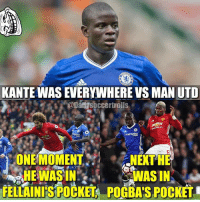 Easter, Memes, and Hope: KANTEINASEVERYWHERE VS MAN UTD  @Dangspccertrolls  ONE MOMENT  NEXTHE  WAS IN  FELE MAINISPOCKET POCBAS POCKET Kante 🙂 Hope everyone had a great Easter!🐰