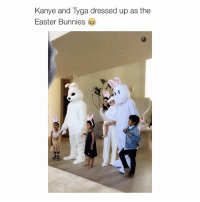 Bunnies, Easter, and Kanye: Kanye and Tyga dressed up as the  Easter Bunnies lmao