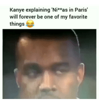 Af, Funny, and Kanye: Kanye explaining 'Ni'tas in Paris'  will forever be one of my favorite  things Im weak af 😂😂😂