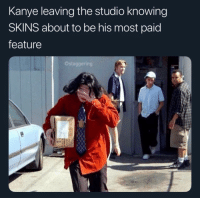 What's the best song off the album? @larnite • ➫➫➫ Follow @Staggering for more funny posts daily!: Kanye leaving the studio knowing  SKINS about to be his most paid  feature  @staggering What's the best song off the album? @larnite • ➫➫➫ Follow @Staggering for more funny posts daily!