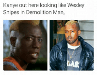 Kanye, Wesley Snipes, and Looking: Kanye out here looking like Wesley  Snipes in Demolition Man,