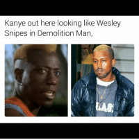 Kanye, Memes, and Wesley Snipes: Kanye out here looking like Wesley  Snipes in Demolition Man, Nha it's too early 😂😂