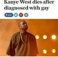 Meme memes dank dankmeme dankmemes offensive offensivememes offensivememe cringeworthy cringememes cringey cringe kys edgy edgymeme edgymemes gay homo homosexual kanye kanyewest west dead death died: Kanye West dies after  diagnosed with gay Meme memes dank dankmeme dankmemes offensive offensivememes offensivememe cringeworthy cringememes cringey cringe kys edgy edgymeme edgymemes gay homo homosexual kanye kanyewest west dead death died