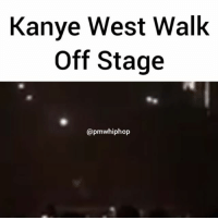 Kanye, Memes, and Kanye West: Kanye West Walk  off Stage  @pmwhiphop After showing up an hour and a half late to sacramento concert kanyewest walk off stage
