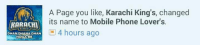 karachi: KARACHI  DHANDHANA DHAN  A Page you like, Karachi King's, changed  its name to Mobile Phone Lover's.  4 hours ago