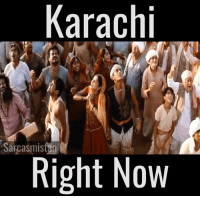 Barish.: Karachi  Sarcasm istm  Sarcasmistan  Right Now Barish.