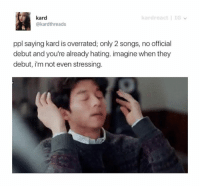 *sips tea* 🐸☕️ -jeonbiakku   (c) owner: kard  kard react IG v  @kardthreads  ppl sayingkard is overrated; only 2 songs, no official  debut and you're already hating. imagine when they  debut, i'm not even stressing *sips tea* 🐸☕️ -jeonbiakku   (c) owner