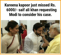 😂😂😂: Kareena kapoor just missed Rs.  6000/- saif ali khan requesting  Modi to consider his case.  Via:  Confused Haund  page in  India declared by  UNESCO and voted 😂😂😂
