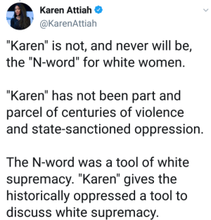 Karen is not the equivalent of N word: Karen is not the equivalent of N word