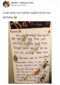 <p>A+ for creativity mom! (via /r/BlackPeopleTwitter)</p>: Kariem February 21st  @Supreme_Riem  Look what my mother made me for my  birthday  MAR. 1 MORGAN STATE  MAR. 5.10 MEAC Tournament  7:30PM  TBA  KAVON  WALLER  Norfolk, VA  Home oamec in REn  ariem,  Its your birthdayd The big 2l  We are suge that you  will hove an ly good hime  Tonight youre the.  Call the shotsWear your  ood tme  because you are the RING!  emember, today is your day  So you Shouldnt poy for  You are 21, make Sure Yo  Set the world on  will not babored tonight  no way  You  Tonight  ing possible.  Love,  Momm  Koriem <p>A+ for creativity mom! (via /r/BlackPeopleTwitter)</p>