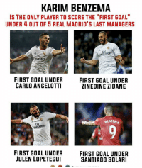 """Memes, Zinedine Zidane, and Goal: KARIM BENZEMA  IS THE ONLY PLAYER TO SCORE THE """"FIRST GOAL""""  UNDER 4 OUT OF 5 REAL MADRID'S LAST MANAGERS  mira  Emirat  FIRST GOAL UNDER  CARLO ANCELOTTI  FIRST GOAL UNDER  ZINEDINE ZIDANE  BENZEMA  Fiy  mirates  FIRST GOAL UNDER  JULEN LOPETEGUI  FIRST GOAL UNDER  SANTIAGO SOLARI Karim Benzema 💪😏 @azrorganization"""