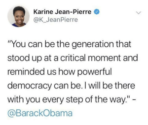 "Today, Obama became president for a third time. by iamprofoundbandit MORE MEMES: Karine Jean-Pierre  @K_JeanPierre  ""You can be the generation that  stood up at a critical moment and  reminded us how powerful  democracy can be. I will be there  with you every step of the way.""  @BarackObama Today, Obama became president for a third time. by iamprofoundbandit MORE MEMES"