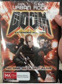 Alive, The Rock, and Movie: KARL  URBAN RO  202 7/18  EXTENDED EDIION  NO ONE GETSOUT ALIVE  UNIVERSAL  MA15+  Strong violence,  Coarse language  RESTRICTED  VIDEO