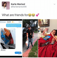 😸😹😹💅: Karla Marisol  @Karlamarisol06  What are friends for  K Messages  Tyler  Details  Dude I have the flu & I feel so  terrible I want to cry  Read 7:48 PM  Bet omw  omg ily  Delivered 😸😹😹💅