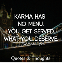 Karma Quotes: KARMA HAS  NO MENU  YOU GET SERVED  WHAT YOU DESERVE  OTVe  ide Open  Quotes & Thoughts