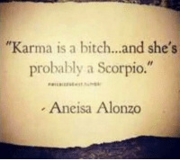 """Bitch, Constitution, and Free: """"Karma is a bitch...and she's  probably a Scorpio.  Aneisa Alonzo Feb 12, 2017. You oscillate between despair and euphoria, and you find it hard to function normally. Your sensitive, emotional constitution is creating ........ ...FOR FULL HOROSCOPE VISIT: http://horoscope-daily-free.net"""