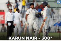 Karun Nair becomes the second Indian player after Virender Sehwag to score a triple century.: KARUN NAIR 300* Karun Nair becomes the second Indian player after Virender Sehwag to score a triple century.