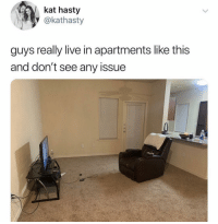 Funny, Live, and Kat: kat hasty  @kathasty  guys really live in apartments like this  and don't see any issue Tag that bro