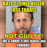 ABSOLUTELY DISGUSTING! #NIDpatriots https://www.americasfreedomfighters.com/2017/11/30/kate-steinle-millions/: KATE STEINLE KILLER  JOSE ZARATE  NATION  IN  DISTRESS  like us orn  facebook  NOT GUILTY!  LIKE & SHARE if this makes you  FURIOUS!  0 ABSOLUTELY DISGUSTING! #NIDpatriots https://www.americasfreedomfighters.com/2017/11/30/kate-steinle-millions/