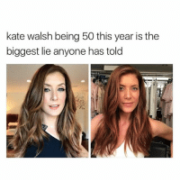 Crazy, Dank, and Drake: kate walsh being 50 this year is the  biggest lie anyone has told She looks so young omg. Comment your age below Follow @bitchy.code for more🤗 - - - love memesdaily Relatable dank girl Memes Hoodjokes Hilarious Comedy Hoodhumor Zerochill Jokes Funny Kanywest Kimkardashian litasf Kyliejenner Justinbieber Squad Crazy Omg Accurate Kardashians Epic bieber Photooftheday Tagsomeone trump rap drake